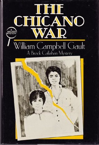 The Chicano War: Gault, William Campbell