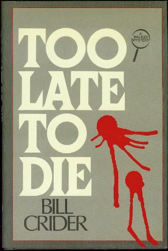 Too Late to Die: Crider, Bill