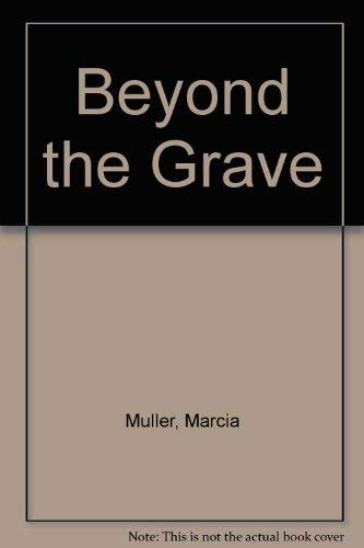 BEYOND THE GRAVE [SIGNED COPY]: Muller, Marcia; Pronzini, Bill