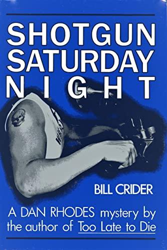 Shotgun Saturday Night (Sheriff Dan Rhodes Mysteries, No. 2): Crider, Bill