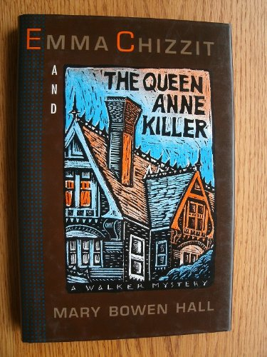 Emma Chizzit And The Queen Anne Killer: HALL, MARY BOWEN