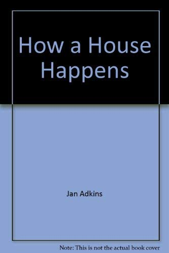9780802760937: How a house happens