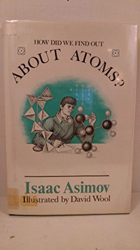 How Did We Find Out About Atoms: Asimov, Isaac