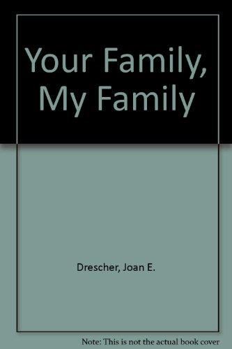 Your Family, My Family: Drescher, Joan E.