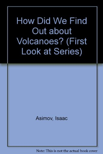 How Did We Find Out About Volcanoes?: Isaac Asimov