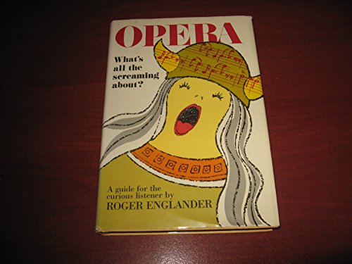 9780802764911: Opera: What's All the Screaming About
