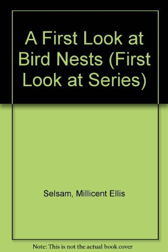 A First Look at Bird Nests (First Look at Series)