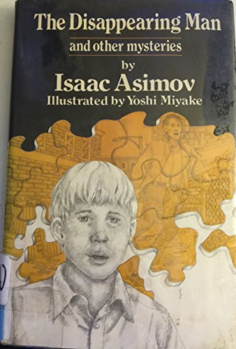Disappearing Man and Other Mysteries.: ASIMOV, Isaac.