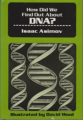 How Did We Find Out About Dna? (How Did We Find Out About Series): Asimov, Isaac