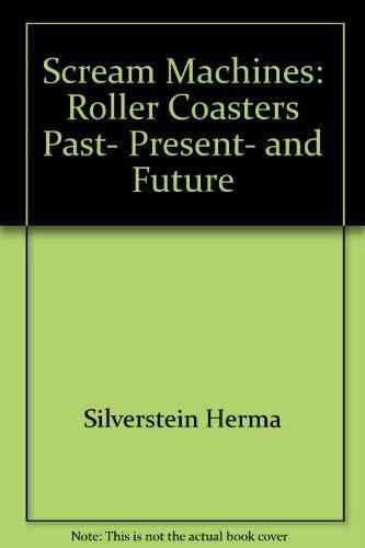 9780802766199: Scream Machines: Roller Coasters Past, Present, and Future