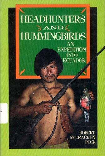 9780802766458: Headhunters and Hummingbirds