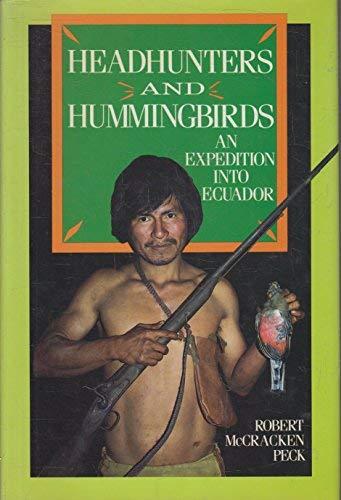 9780802766465: Headhunters and Hummingbirds: An Expedition Into Ecuador