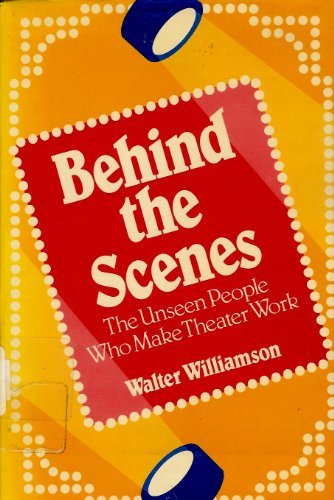 9780802767035: Behind the Scenes: The Unseen People Who Make Theater Work