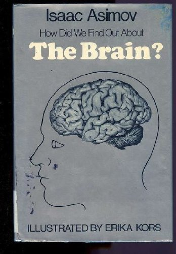 How Did We Find Out About The Brain?: Asimov, Isaac