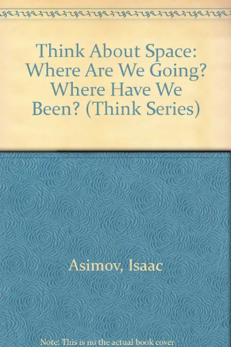 9780802767660: Think About Space: Where Are We Going? Where Have We Been? (Think Series)