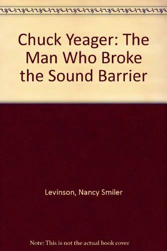 9780802767813: Chuck Yeager: The Man Who Broke the Sound Barrier