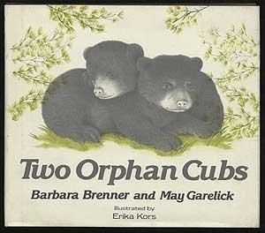 Two Orphan Cubs (9780802768681) by Barbara Brenner; May Garelick