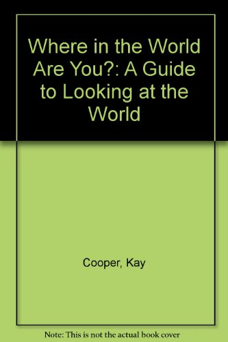9780802769121: Where in the World Are You?: A Guide to Looking at the World