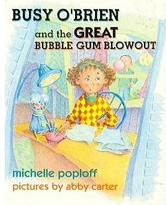 Busy O'Brien and the Great Bubble Gum Blowout: Poploff, Michelle