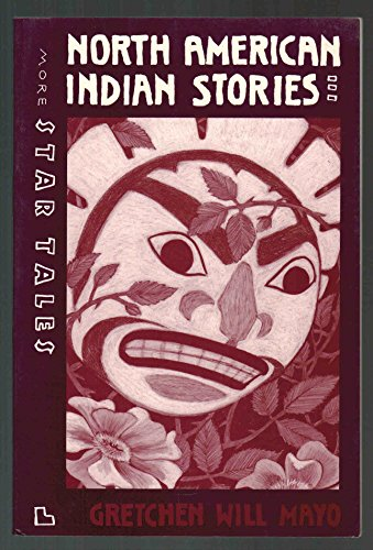 More Star Tales (North American Indian Stories): Mayo, Gretchen Will, Mayo