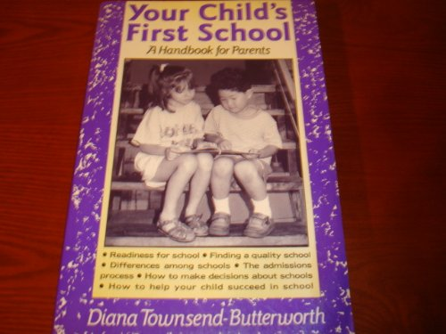 Your Child's First School: A Handbook for Parents: Townsend-Butterworth, Diana