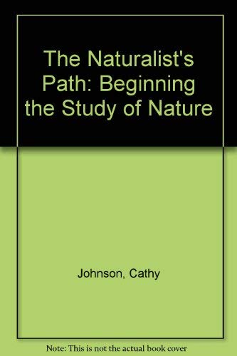 9780802773609: The Naturalist's Path: Beginning the Study of Nature