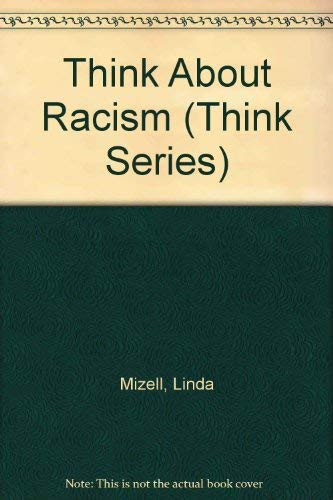 9780802773654: Think About Racism (Think Series)