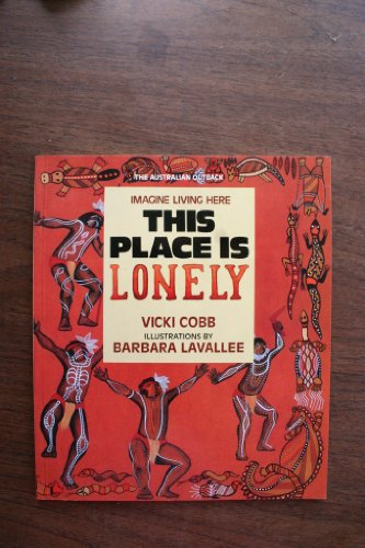 This Place Is Lonely: The Australian Outback: Cobb, Vicki