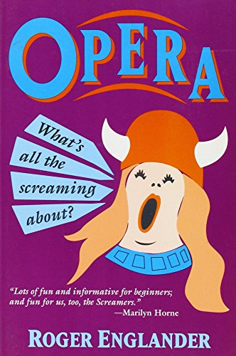 9780802774163: Opera: What's All the Screaming About?
