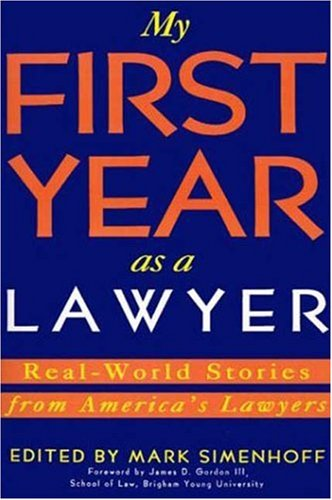 9780802774170: My First Year as a Lawyer: Real-World Stories from America's Lawyers (First Year Career Series)