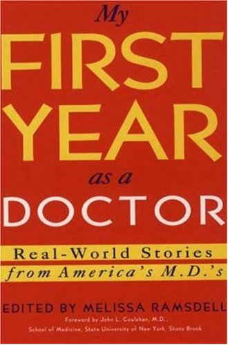9780802774187: My First Year As a Doctor: Real-World Stories from America's M.D.'s