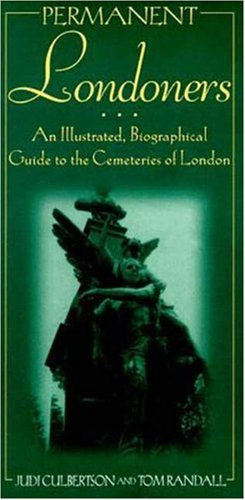 9780802774712: Permanent Londoners: An Illustrated Guide to the Cemeteries of London