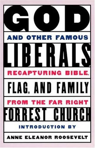 9780802774835: God and Other Famous Liberals: Recapturing Bible, Flag, and Family from the Far Right