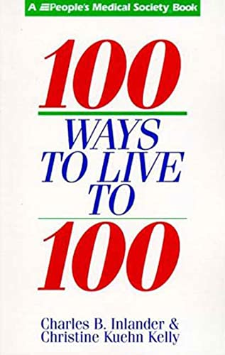 9780802775573: 100 Ways to Live to 100