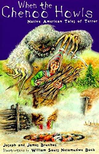 When the Chenoo Howls: Native American Tales of Terror: Bruchac, James; Bruchac, Joseph; Joseph, ...