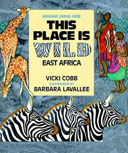 This Place is Wild: East Africa: Cobb, Vicki; Lavallee, Barbara