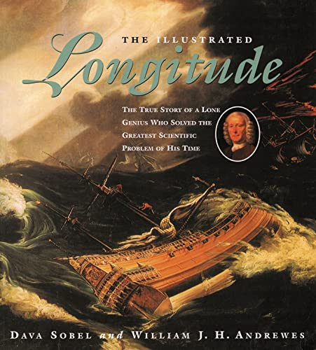 9780802775931: The Illustrated Longitude: The True Story of a Lone Genius Who Solved the Greatest Scientific Problem of His Time