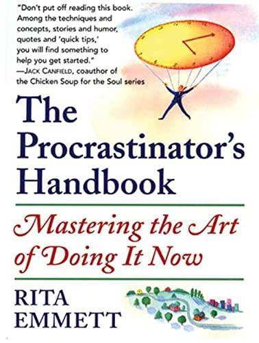 9780802775986: The Procrastinator's Handbook: Mastering the Art of Doing It Now