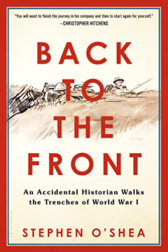 9780802776181: Back to the Front: An Accidental Historian Walks the Trenches of World War 1
