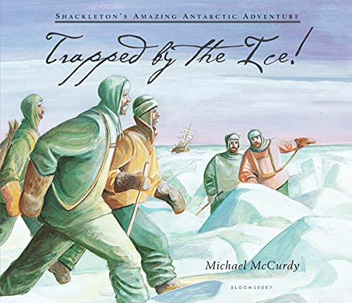 Trapped by the Ice!: Shackleton's Amazing Antarctic Adventure (0802776337) by McCurdy, Michael