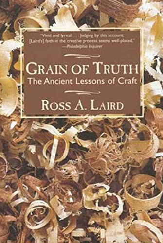 9780802776389: Grain of Truth: The Ancient Lessons of Craft