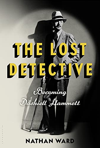 9780802776402: The Lost Detective: Becoming Dashiell Hammett