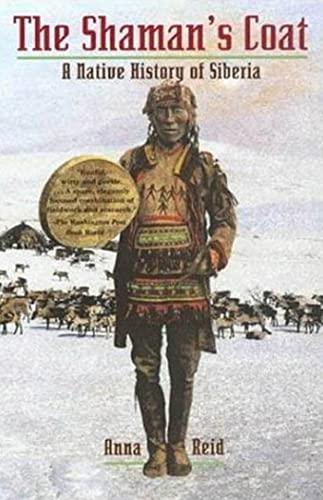 9780802776761: The Shaman's Coat: A Native History of Siberia