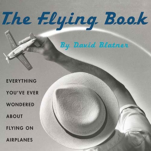 9780802776914: The Flying Book: Everything You've Ever Wondered About Flying On Airplanes