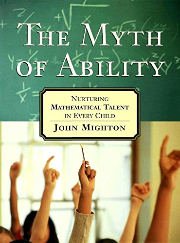 9780802777072: The Myth of Ability: Nurturing Mathematical Talent in Every Child