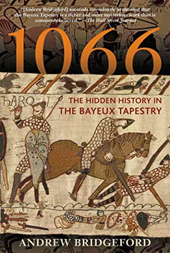 9780802777423: 1066: The Hidden History in the Bayeux Tapestry