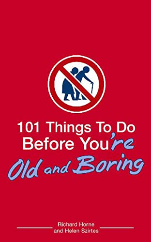 9780802777454: 101 Things to Do Before You're Old and Boring