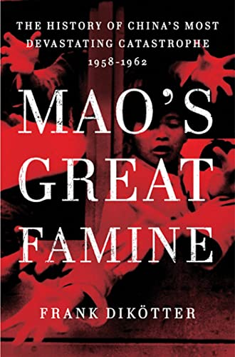 9780802777683: Mao's Great Famine: The History of China's Most Devastating Catastrophe, 1958-1962