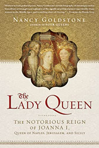 9780802777706: The Lady Queen: The Notorious Reign of Joanna I, Queen of Naples, Jerusalem, and Sicily