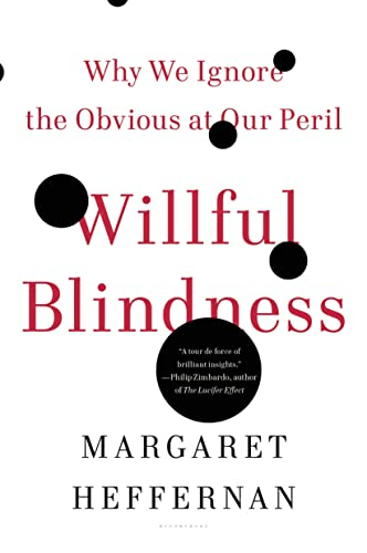 9780802777966: Willful Blindness: Why We Ignore the Obvious at Our Peril